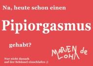 Na heute schon einen Pipiorgasmus gehabt?
